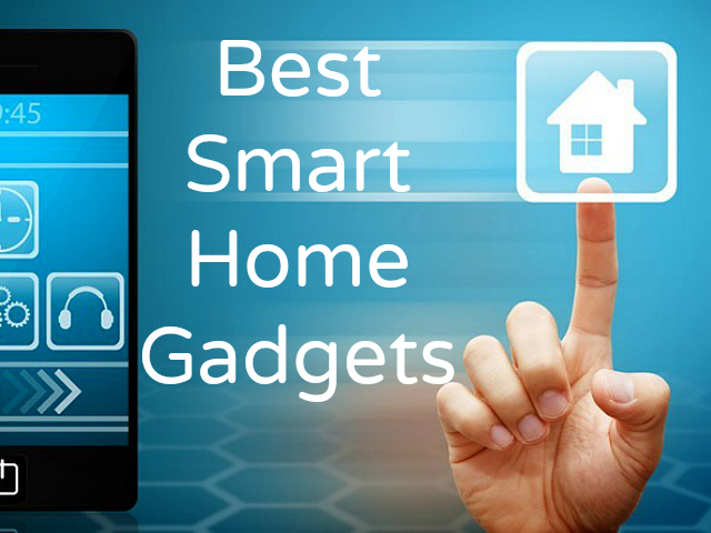 Best smart home gadgets getdatgadget Best gadgets for home